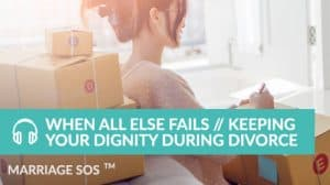 Keeping Your Dignity During Divorce // Strategies for Husbands - Marriage SOS Crash Courses