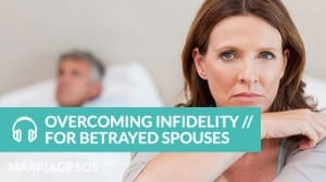 overcoming infidelity for betrayed spouses