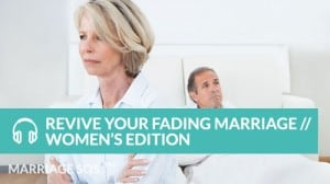 revive your fading marriage women's edition