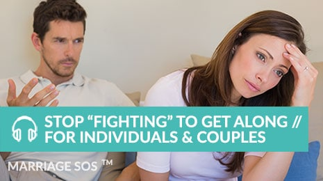 Stop fighting to get along for individuals and couples